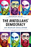 The Ayatollahs' Democracy, Hooman Majd, 0393340635