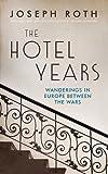 Image of The Hotel Years: Wanderings in Europe Between the Wars