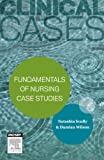 Fundamentals of Nursing Case Studies, Scully, Natashia and Wilson, Damian, 0729542092