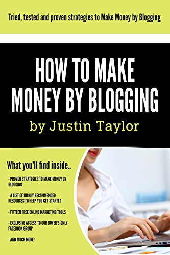 How to Make Money Online Series Book 6 of 10: Discover tried & tested ways  of making up to $10 000 per month by blogging Limited edition includes 15