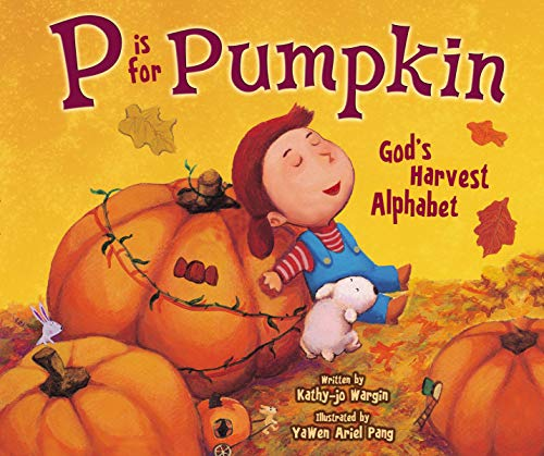 P Is for Pumpkin: God's Harvest Alphabet]()