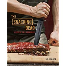 The Snacking Dead: A Parody in a Cookbook