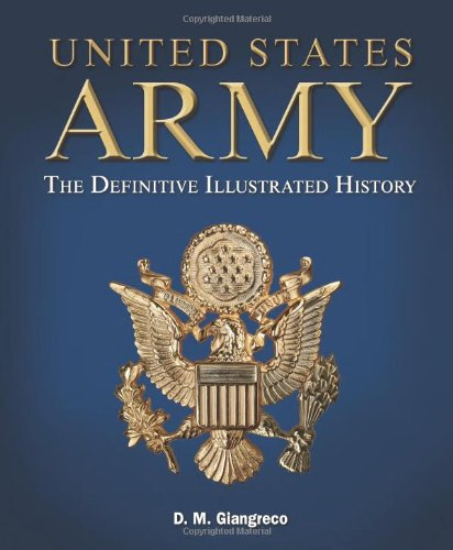 united-states-army-the-definitive-illustrated-history