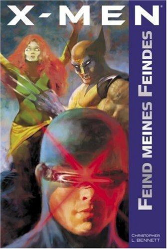 X-Men: Band 2. Feind meines Feindes Broschiert – 14. Februar 2007 Christopher L Bennett Panini 383321452X MAK_VRG_9783833214523