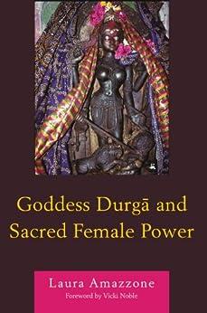 Amazon.com: Goddess Durga and Sacred Female Power eBook: Laura