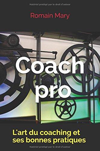 Download Coach Pro: L'art du coaching et ses bonnes pratiques (French Edition) ebook