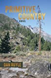 Primitive Country, Dan A. Ruyle, 1440179190