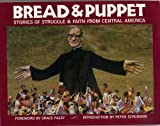Bread and Puppet: Stories of Struggle and Faith from Central America (Green Valley Film and Art Book)