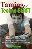 Taming the Techno-Beast, Todd Wilson, 0982194129