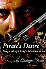 Pirate's Desire: Being a Tale of a Lady's Adventure at Sea by Ms Andreya Stuart (2014-03-11) Paperback