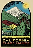 img - for California Place Names: The Origin and Etymology of Current Geographical Names, 40th Anniversary Edition book / textbook / text book
