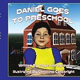 Daniel Goes to Pre-K, Gayle Hardgrave, 1438970900