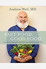 Fast Food, Good Food: More Than 150 Quick and Easy Ways to Put Healthy, Delicious Food on the Table Hardcover