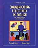 Communicating Effectively in English : Oral Communication for Non-Native Speakers, Porter, Patricia A. and Grant, Margaret, 0534172687