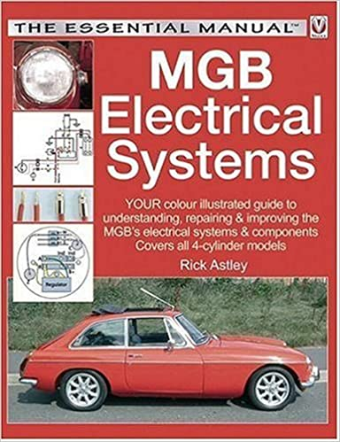 mgb electrical systems (the essential manual): rick astley: 9781845840570:  amazon com: books