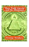 Mary Todd Lincoln and the Illuminati, George Strakes, 1585008869