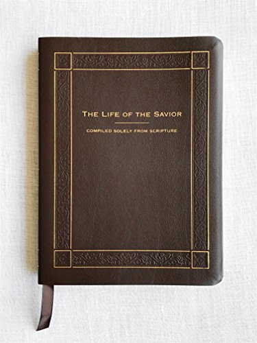(The Life of the Savior: Compiled Solely from Scripture)