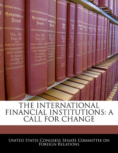 Download The International Financial Institutions: A Call For Change PDF