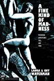 A Fine Kind of Madness, Laura Waterman and Guy Waterman, 0898867347