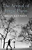 Front cover for the book The Arrival of Fergal Flynn by Brian Kennedy