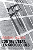 contre l etat les sociologues e?le?ments pour une histoire de la sociologie urbaine en france 1900 1980 studies in history and the social sciences french edition