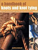 A Handbook of Knots and Knot Tying, Geoffrey Budworth, 184215818X