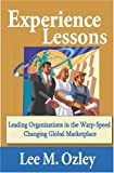 img - for Experience Lessons: Leading Organizations in the Warp-Speed Changing Global Marketplace book / textbook / text book