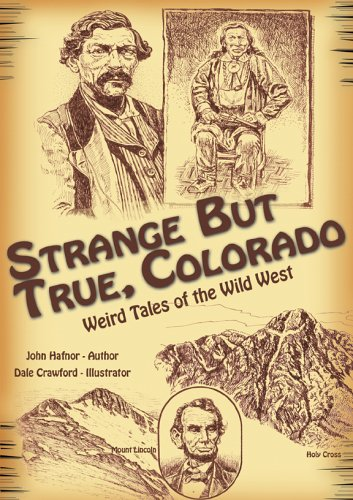 (Strange but True, Colorado: Weird Tales of the Wild West)