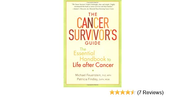 The Cancer Survivors Guide The Essential Handbook To Life After
