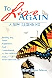 To Live Again, a New Beginning, Rhett Tyrone Massey, 1606477641
