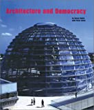 The Architecture of Democracy, Sudjic, Deyan and Jones, Helen, 3823855654