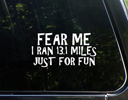 Fear Me I Ran 13.1 Miles Just For Fun- 7