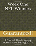 Week One NFL Winners: A Football Handicapping Book (Sports Betting 2017)