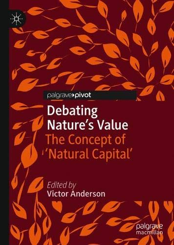 Debating Nature's Value: The Concept of 'Natural Capital'
