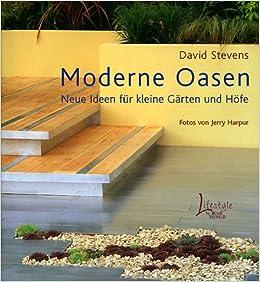 Neue Ideen Für Kleine Gärten Und Höfe.: David Stevens: 9783512032578:  Amazon.com: Books