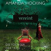 Vereint (Die Tochter der Tryll 3) | Amanda Hocking