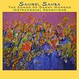 Sanibel Samba - the Songs of Danny Morgan