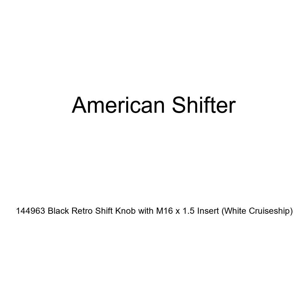 White Cruiseship American Shifter 144963 Black Retro Shift Knob with M16 x 1.5 Insert