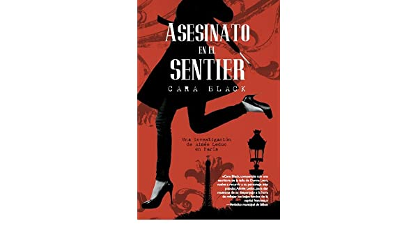 Asesinato en el sentier (Bonus nº 18) (Spanish Edition) - Kindle edition by Cara Black, Olga Usoz Chaparro. Literature & Fiction Kindle eBooks @ Amazon.com.
