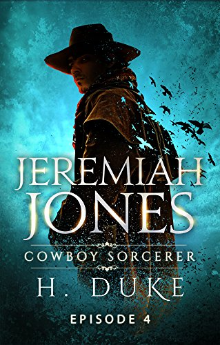 Jeremiah Jones Cowboy Sorcerer: Episode 4 (Cowboy Sorcerer serial)