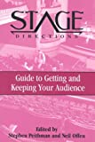 Stage Directions Guide to Getting and Keeping Your Audience, Stephen Peithman and Neil Offen, 0325001138