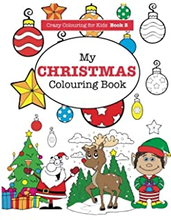 My Christmas Colouring Book Volume 2 Crazy For Kids