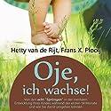 Oje, ich wachse! Hörbuch von Hetty van de Rijt, Frans X. Plooij Gesprochen von: Ellen Goldmund
