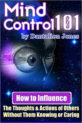 Mind Control 101: How To Influence The Thoughts And Actions Of