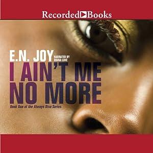 I Ain't Me No More Audiobook