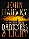 Darkness and Light, John Harvey, 078628983X
