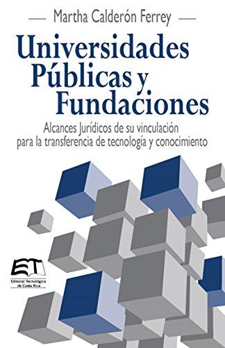 Universidades Públicas y Fundaciones. Alcances Jurídicos de su vinculación para la transferencia de tecnología y