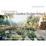 Ann Lovejoy's Organic Garden Design School (A Rodale Organic Gardening Book)