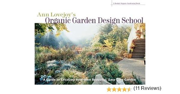 Ann Lovejoys Organic Garden Design School A Rodale Organic