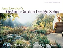 Organic Garden Design organic garden design astound modern urban with the striking concrete element 21 Ann Lovejoys Organic Garden Design School A Rodale Organic Gardening Book